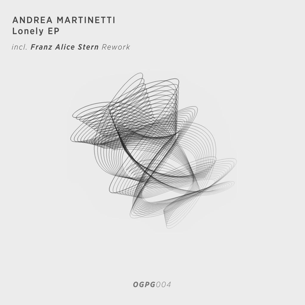 Lonely Ep - Andrea Martinetti - (Franz Alice Stern Rework)