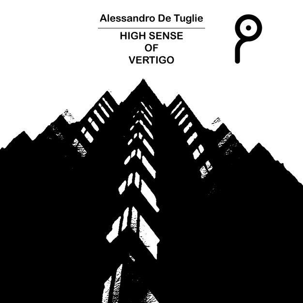 Alessandro De Tuglie - High Sense of Vertigo EP